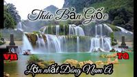 HÀ GIANG - CAO BẰNG - THÁC BẢN GIỐC - BA BỂ 6